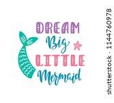 dream big little mermaid.... | Shutterstock .eps vector #1144760978