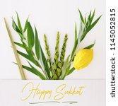 jewish festival of sukkot.... | Shutterstock . vector #1145052815
