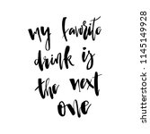 my favorite drink is the next... | Shutterstock .eps vector #1145149928