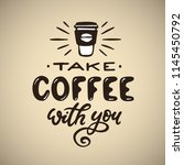 hand drawn coffee quote. take... | Shutterstock .eps vector #1145450792