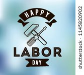 happy labor day. vector logo.... | Shutterstock .eps vector #1145820902