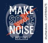 make some noise slogan. kids t... | Shutterstock .eps vector #1145984675