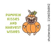 the funny quote  pumpkin kisses ...   Shutterstock .eps vector #1146036842