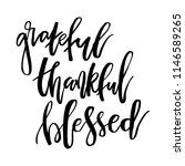 grateful thankful blessed.... | Shutterstock .eps vector #1146589265