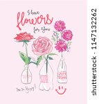 slogan with flowers in glass... | Shutterstock .eps vector #1147132262