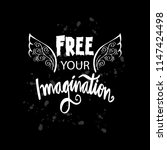 free your imagination.... | Shutterstock .eps vector #1147424498