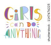 girls can do anything. colorful ...   Shutterstock . vector #1147676225