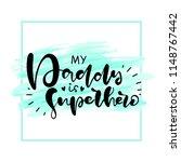 my daddy is my superhero. happy ... | Shutterstock .eps vector #1148767442