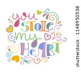 you stole my heart. colorful... | Shutterstock . vector #1148950538