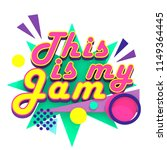 this is my jam  3d type on... | Shutterstock . vector #1149364445