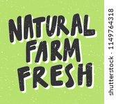 natural farm fresh. sticker for ... | Shutterstock .eps vector #1149764318