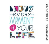 enjoy every moment of your life.... | Shutterstock .eps vector #1150179785