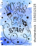 you are my star lettering.... | Shutterstock .eps vector #1150212125