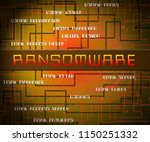 ransom ware extortion security... | Shutterstock . vector #1150251332