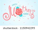 inscription happy mothers day... | Shutterstock . vector #1150942295