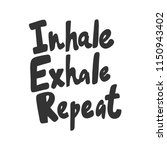 inhale exhale repeat. sticker... | Shutterstock .eps vector #1150943402