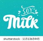 soy milk  handwritten lettering.... | Shutterstock .eps vector #1151365445