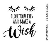 close your eyes and make a wish ... | Shutterstock .eps vector #1152112688