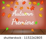 theatre stage with autumn... | Shutterstock .eps vector #1152262805