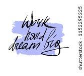 text work hard dream big on a...   Shutterstock .eps vector #1152295325