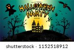 halloween party with the scary... | Shutterstock .eps vector #1152518912