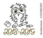 2018 2019. cute owl  school... | Shutterstock .eps vector #1152582335