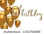gold happy 21st birthday...   Shutterstock . vector #1152706085