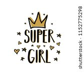 super girl. print for clothes.... | Shutterstock . vector #1152775298