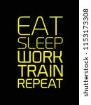 eat sleep work train repeat... | Shutterstock .eps vector #1153173308