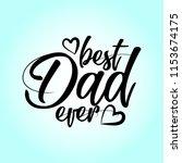best dad ever   happy father's... | Shutterstock .eps vector #1153674175