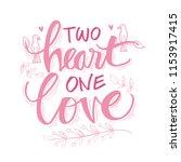 two heart one love lettering | Shutterstock .eps vector #1153917415
