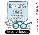 nerds are cool. back to school... | Shutterstock .eps vector #1155483415