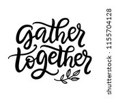 gather together typography... | Shutterstock .eps vector #1155704128