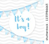 its a boy. vector greeting card ... | Shutterstock .eps vector #1155986665