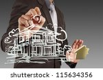 businessman hand drawing house... | Shutterstock . vector #115634356