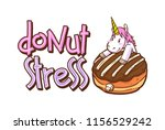 cute unicorn and donuts quotes | Shutterstock .eps vector #1156529242