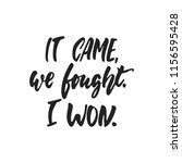it came  we fought  i won  ... | Shutterstock .eps vector #1156595428