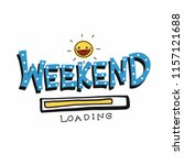 hello weekend loading word and... | Shutterstock .eps vector #1157121688