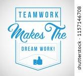 teamwork makes the dream work...   Shutterstock .eps vector #1157146708