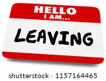 hello i am leaving quitting... | Shutterstock . vector #1157164465