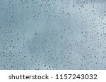 water drops on glass. | Shutterstock . vector #1157243032