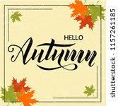hello autumn hand lettering... | Shutterstock .eps vector #1157261185