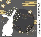 mid autumn festival design.... | Shutterstock .eps vector #1157339542