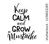 keep calm and grow a mustache.... | Shutterstock .eps vector #1158022285