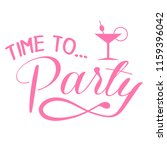 """""""time to party""""lettering...   Shutterstock .eps vector #1159396042"""