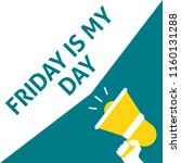 friday is my day announcement.... | Shutterstock .eps vector #1160131288