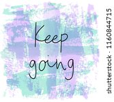 keep going hand drawn lettering.... | Shutterstock . vector #1160844715