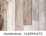 texture of wood background | Shutterstock . vector #1160941672