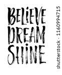 believe dream shine slogan and... | Shutterstock .eps vector #1160994715