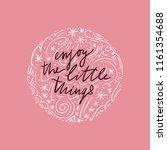 enjoy the little things.... | Shutterstock .eps vector #1161354688